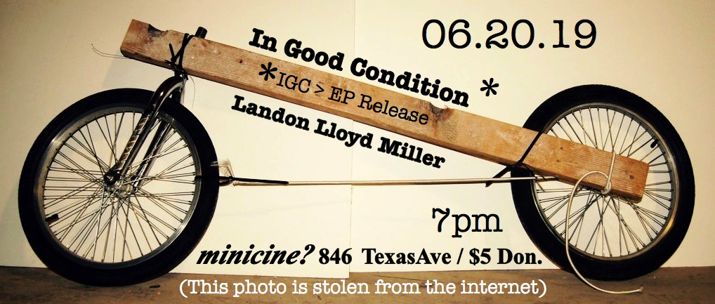 In Good Condition / Landon Lloyd Miller flyer
